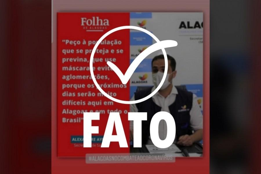 Photo of ALAGOAS SEM FAKE! Imagem com declaração do secretário da Saúde sobre situação da Covid-19 em AL é verdadeira